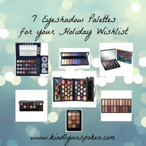 7 Eyeshadow Palettes for your Holiday Wishlist