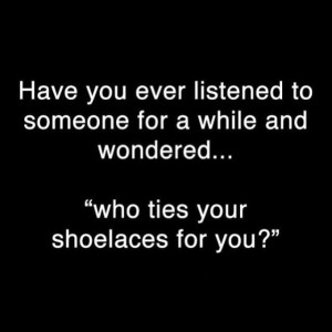 Who ties your shoelaces for you