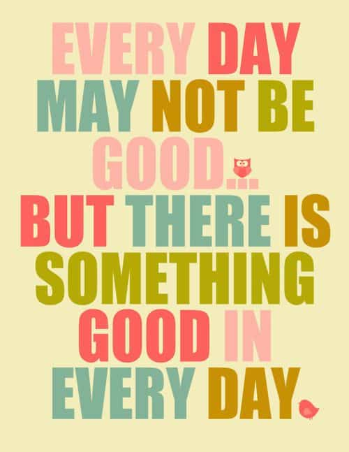 something good in everyday