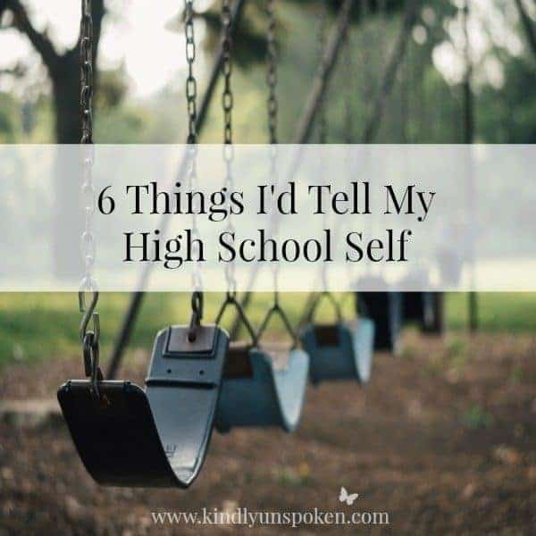 6 Things I'd Tell My High School Self