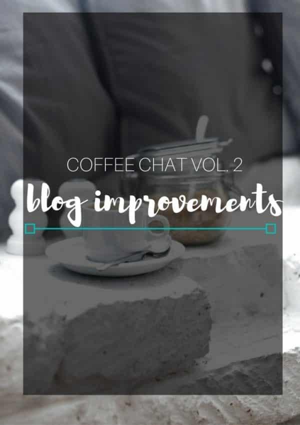Coffee Chat Volume 2- Blog Improvements