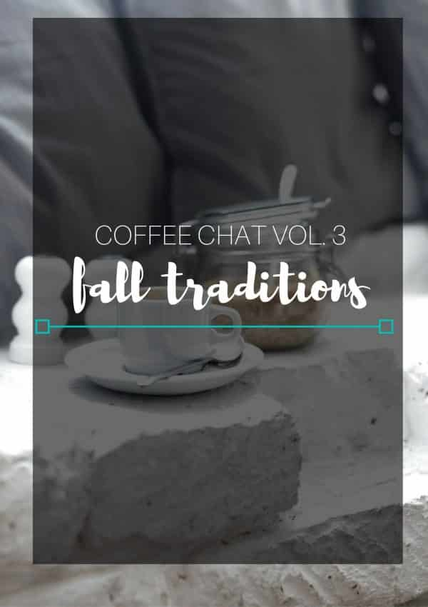 Coffee Chat- Fall Traditions