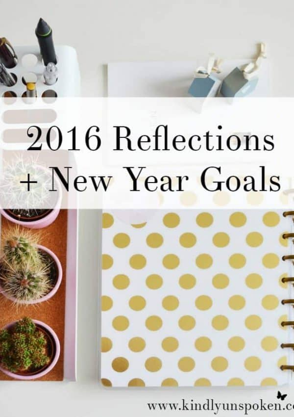 2016 Reflections + New Year Goals