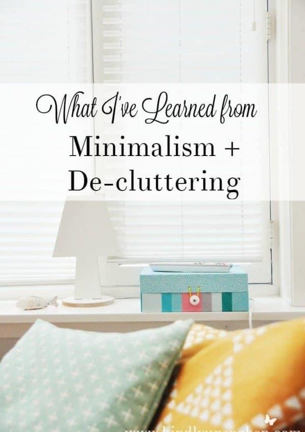 Minimalism + De-cluttering- What I've Learned