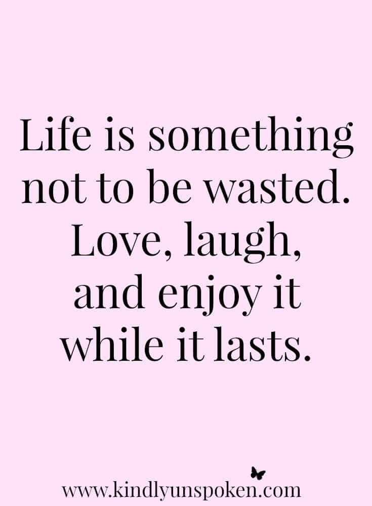 Don't waste life quote