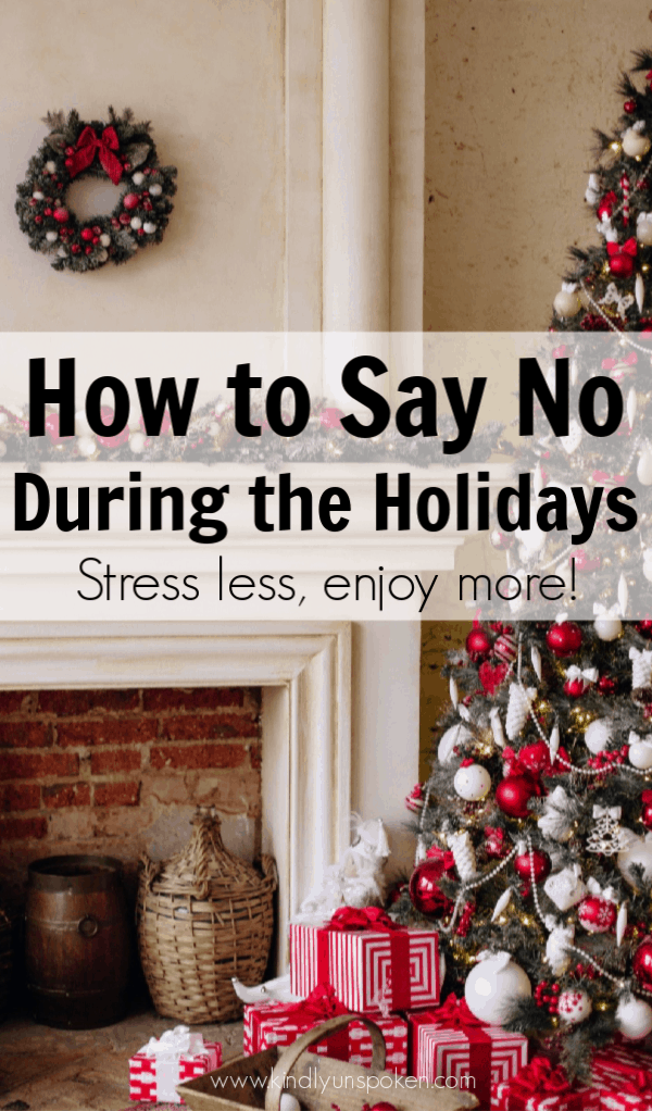 Does Christmas and the holiday season have you stressed? Today I'm sharing why it's okay to say no to things that don't bring you joy and how it can improve your mental health. #christmas #stressfreeholidaytips #sayno #holidays