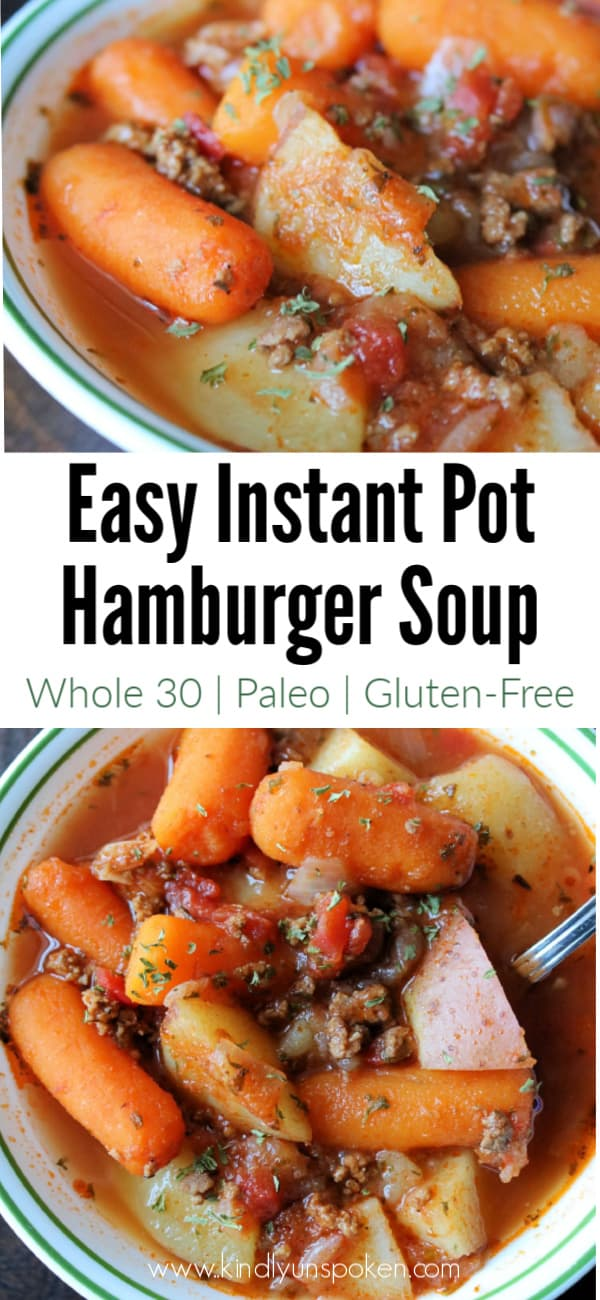 This Instant Pot Hamburger Soup is an easy and healthy soup for when you're craving a healthier comfort food and is Whole30 and Paleo approved! Make this instant pot soup in under an hour using ground beef, carrots, potatoes, tomatoes, and fresh herbs and seasonings. #instantpot #whole30 #paleo #soup #comfortfood #hamburgersoup