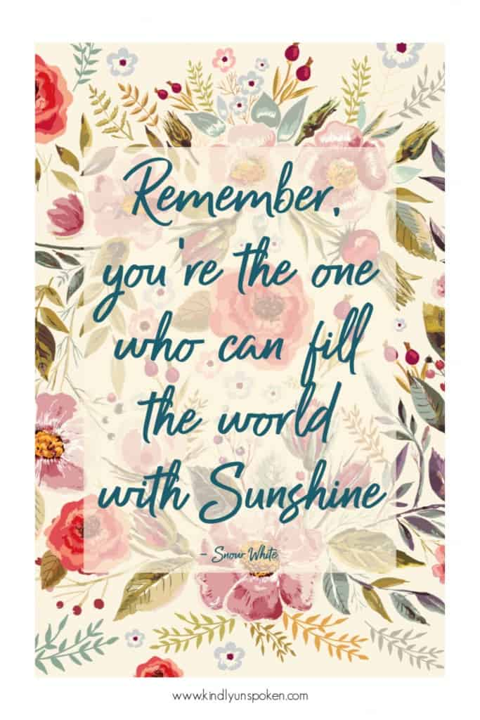 """Remember, you're the one who can fill the world with sunshine."" - Check out my 12 Gorgeous and Girly Free Printable Quotes with Inspirational Quotes for Hard Times. These motivational quotes will provide words of encouragement and inspiration to stay positive even when things are tough. Print and frame these free 8x10 printables for your home, office, or wallpaper. #inspirationalquotes #motivationalquotes #printables #printablequotes"