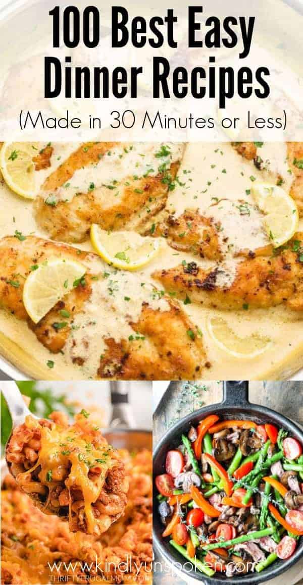 Need easy dinner recipe ideas for your family? Check out my list of the 100 Best Easy Dinner Recipes with 30 minute or less dinners that are quick, cheap, and delicious. Chicken, beef, pasta, Mexican, Italian, Asian, this list of easy dinner recipes has it all! #easydinners #easyrecipes #dinner
